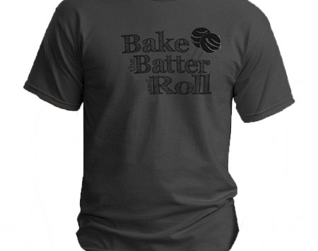 Bake the Batter and Roll